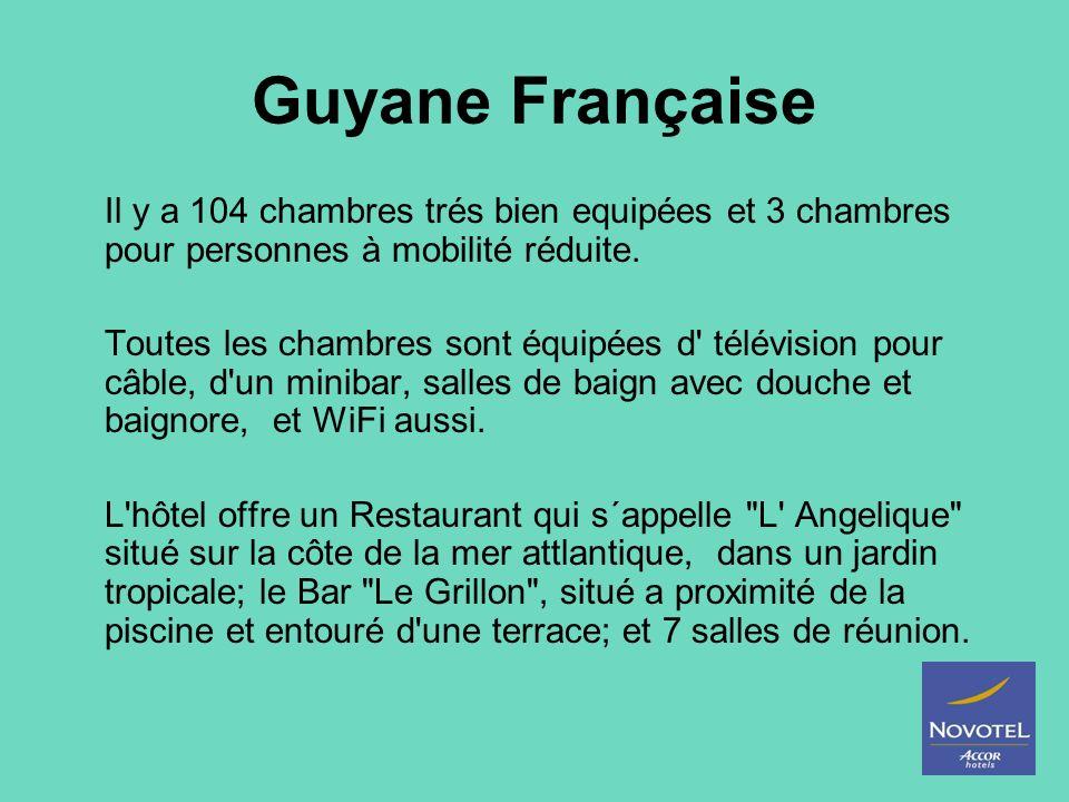 Guyane Française Il y a 104 chambres trés bien equipées et 3 chambres pour personnes à mobilité réduite. Toutes les chambres sont équipées d' télévisi