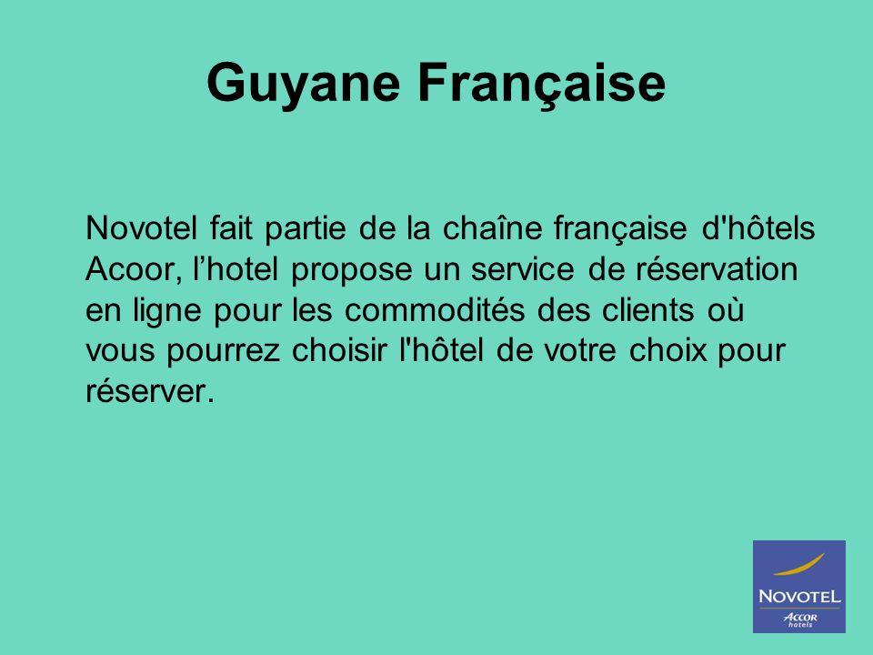 Guyane Française Novotel fait partie de la chaîne française d'hôtels Acoor, lhotel propose un service de réservation en ligne pour les commodités des