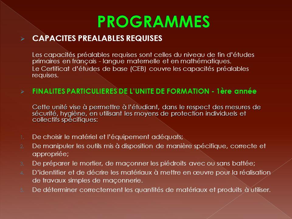 CAPACITES PREALABLES REQUISES Les capacités préalables requises sont celles du niveau de fin détudes primaires en français - langue maternelle et en m