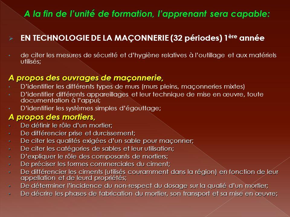 EN TECHNOLOGIE DE LA MAÇONNERIE (32 périodes) 1 ère année de citer les mesures de sécurité et dhygiène relatives à loutillage et aux matériels utilisé