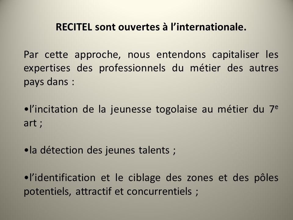 LE CONCEPT Le Festival International des Rencontres du Cinéma et de la Télévision du Togo - RECITEL est entièrement tourné vers les technologies numériques qui offrent plus dopportunités et des avantages pour la production et la diffusion dimages.