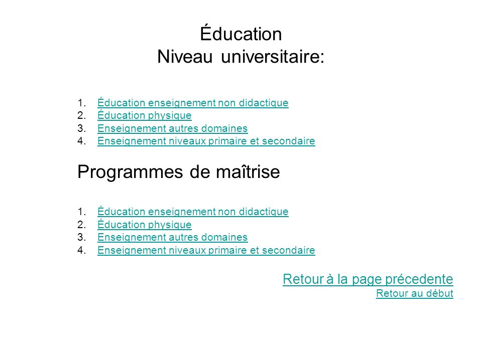Éducation Niveau universitaire: 1.Éducation enseignement non didactiqueÉducation enseignement non didactique 2.Éducation physiqueÉducation physique 3.
