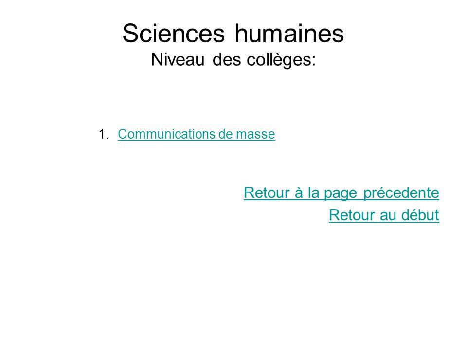 Sciences humaines Niveau des collèges: 1.Communications de masseCommunications de masse Retour à la page précedente Retour au début