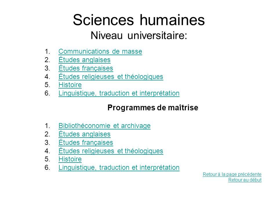 Sciences humaines Niveau universitaire: 1.Communications de masseCommunications de masse 2.Études anglaisesÉtudes anglaises 3.Études françaisesÉtudes