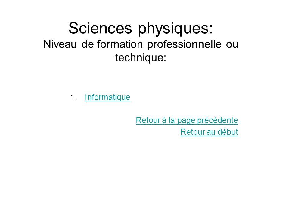 Sciences physiques: Niveau de formation professionnelle ou technique: 1.InformatiqueInformatique Retour à la page précédente Retour au début