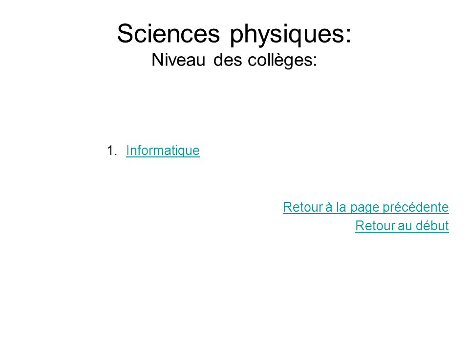 Sciences physiques: Niveau des collèges: 1.InformatiqueInformatique Retour à la page précédente Retour au début