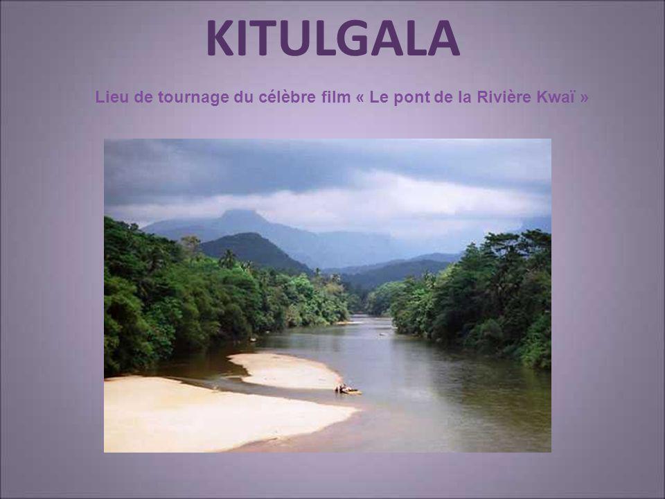 KITULGALA Lieu de tournage du célèbre film « Le pont de la Rivière Kwaï »
