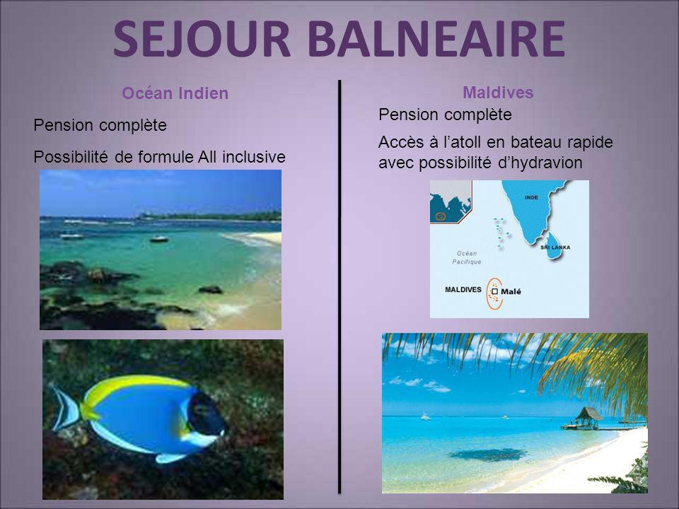 SEJOUR BALNEAIRE Océan Indien Maldives Possibilité de formule All inclusive Pension complète Accès à latoll en bateau rapide avec possibilité dhydravi