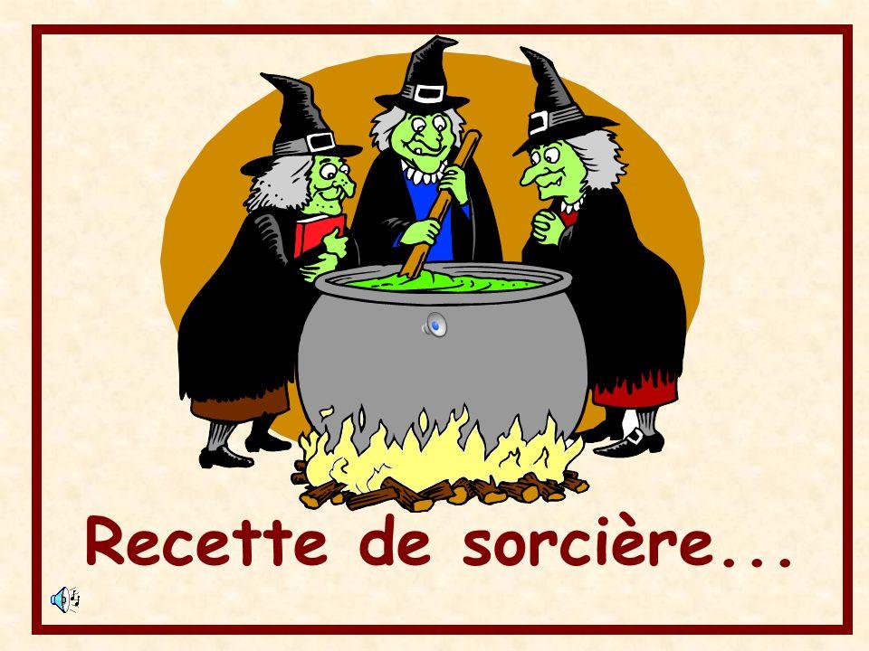 Recette de sorcière...