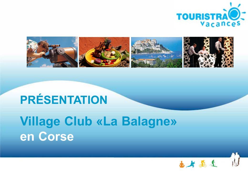 PRÉSENTATION Village Club «La Balagne» en Corse