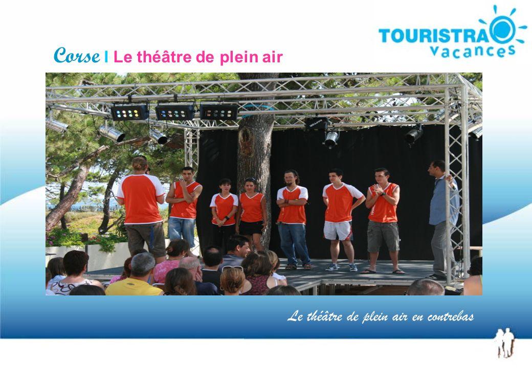 Corse I Le théâtre de plein air Le théâtre de plein air en contrebas