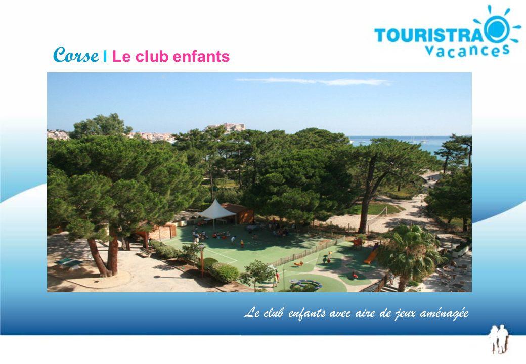 Corse I Le club enfants Le club enfants avec aire de jeux aménagée