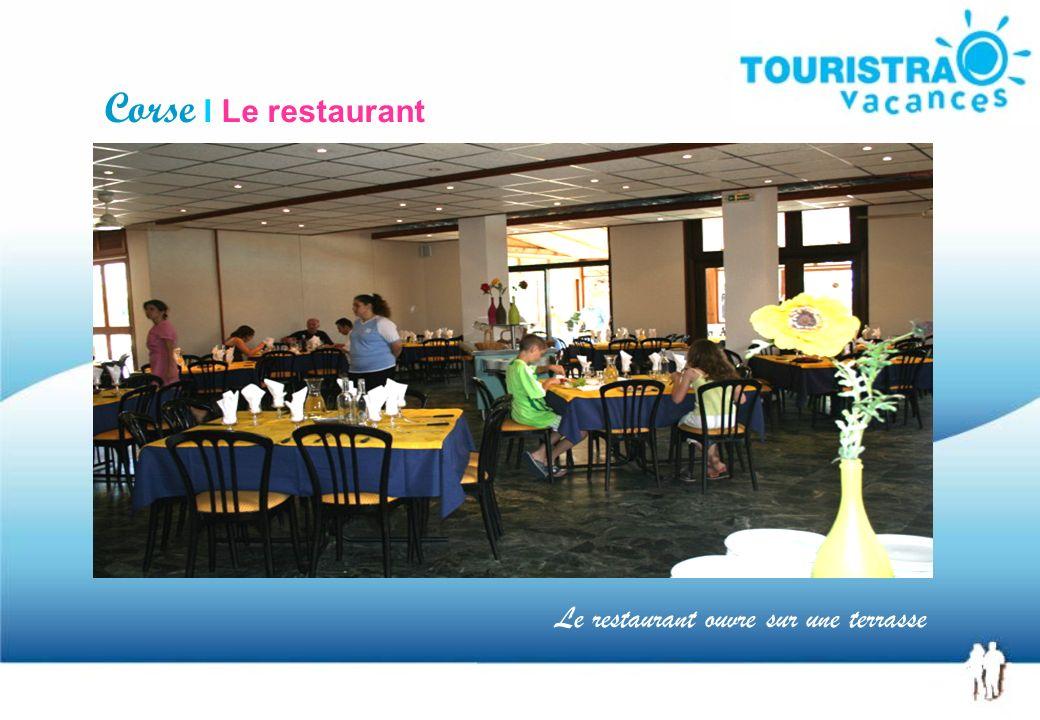 Corse I Le restaurant Le restaurant ouvre sur une terrasse