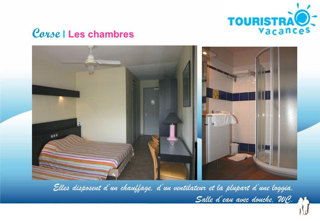 Corse I Les chambres Elles disposent dun chauffage, dun ventilateur et la plupart dune loggia, Salle deau avec douche, WC.