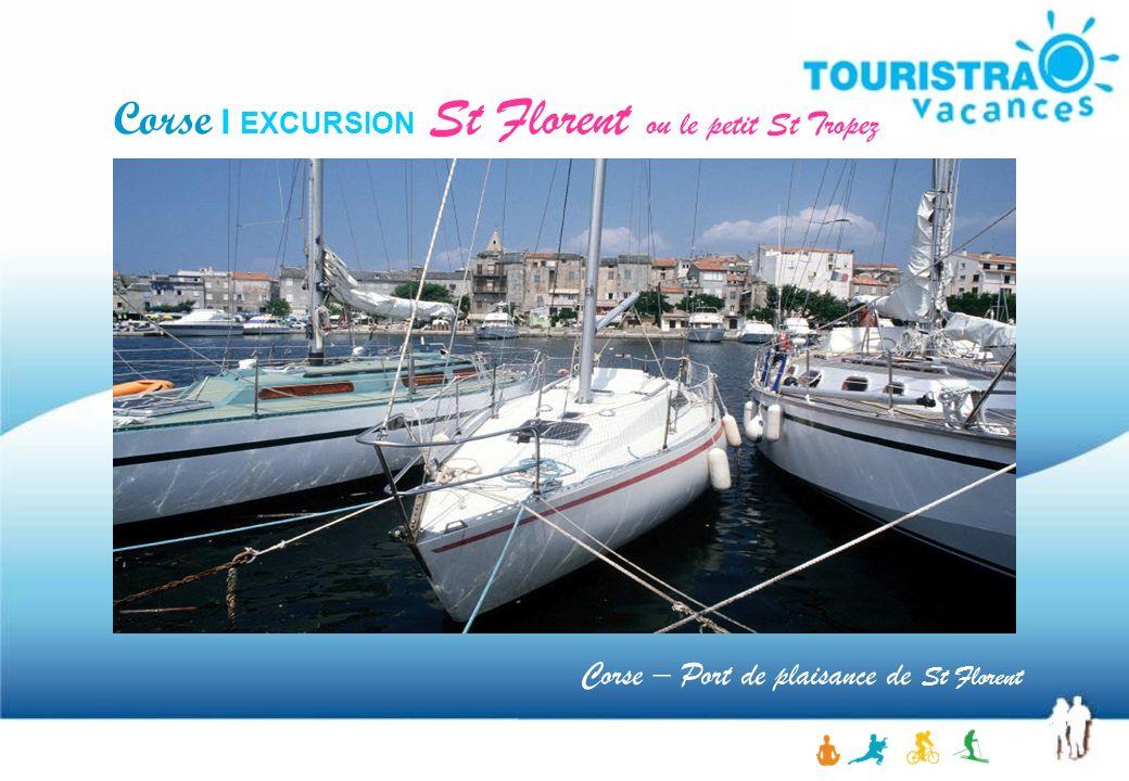 Corse – Port de plaisance de St Florent Corse I EXCURSION St Florent ou le petit St Tropez