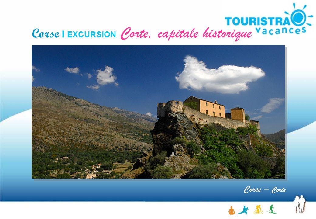 Corse – Corte Corse I EXCURSION Corte, capitale historique