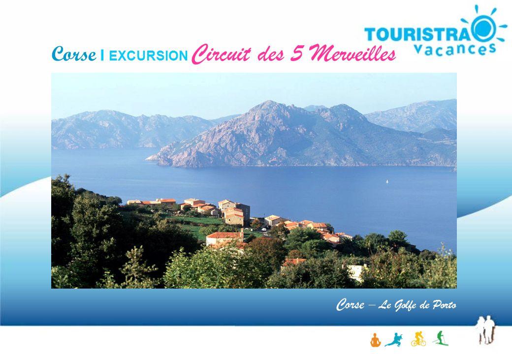 Corse I EXCURSION Circuit des 5 Merveilles Corse – Le Golfe de Porto