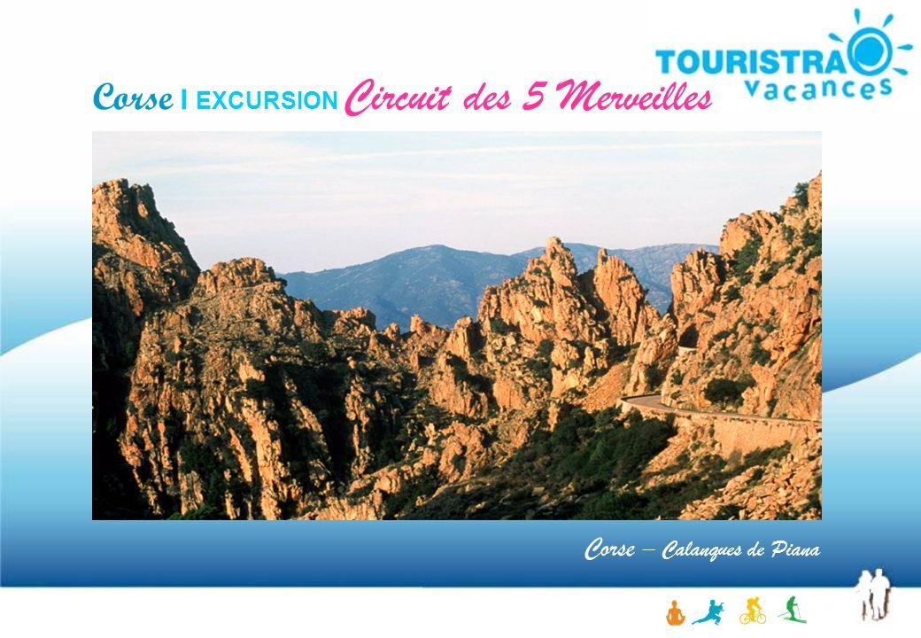 Corse I EXCURSION Circuit des 5 Merveilles Corse – Calanques de Piana