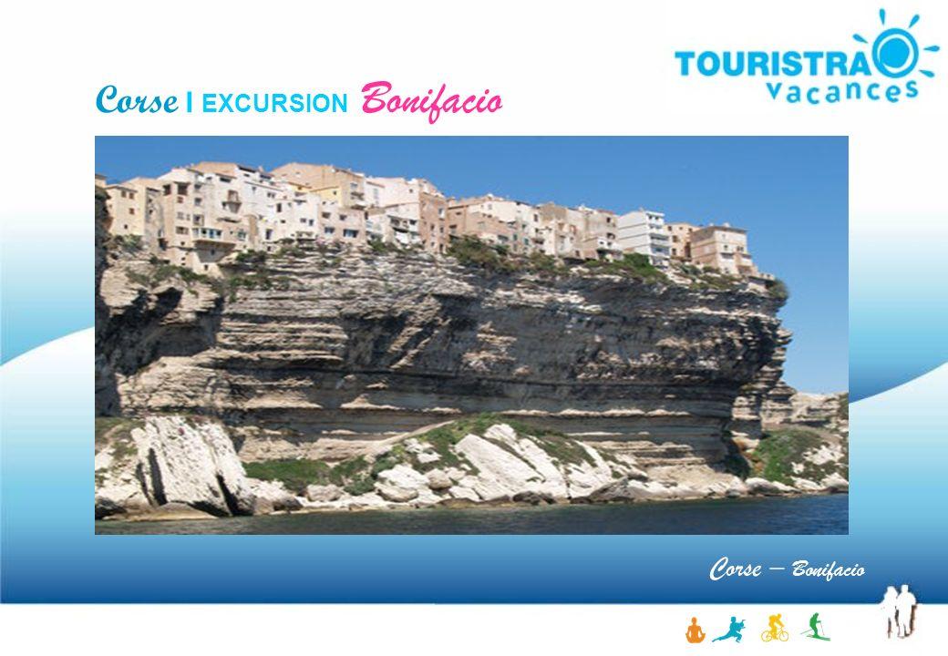 Corse – Bonifacio Corse I EXCURSION Bonifacio