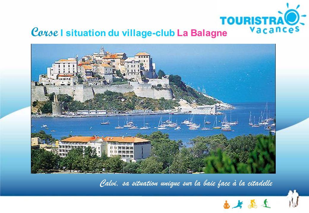 Corse I situation du village-club La Balagne Calvi, sa situation unique sur la baie face à la citadelle