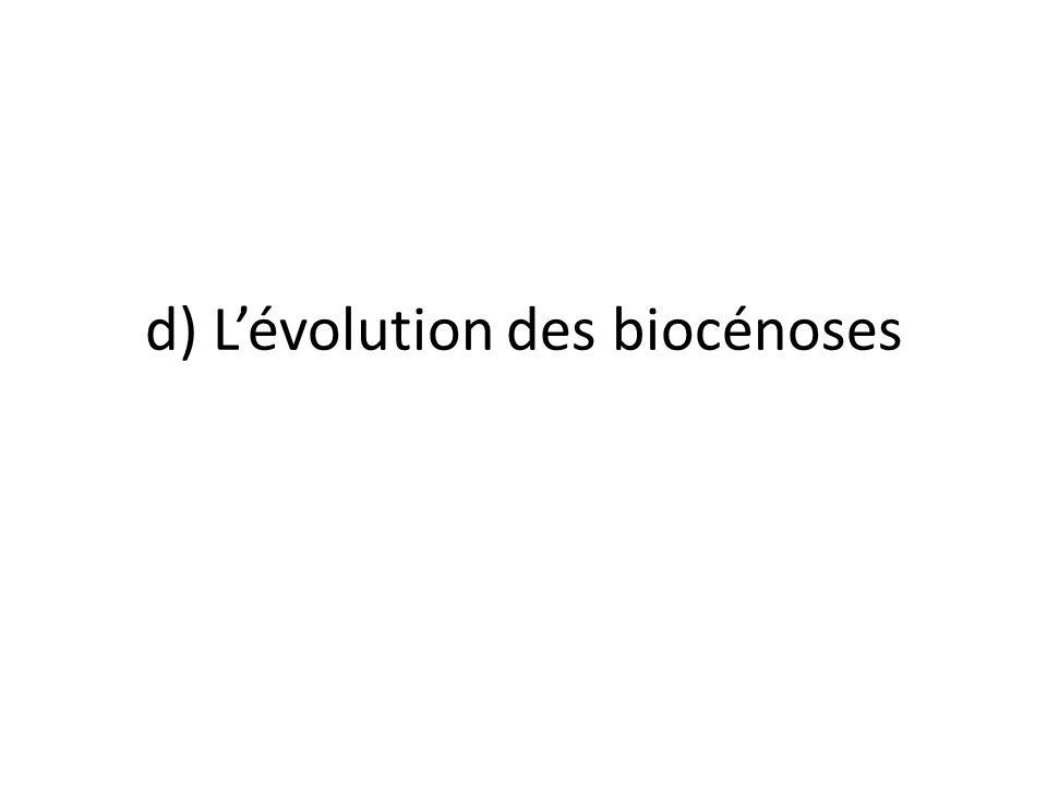 d) Lévolution des biocénoses
