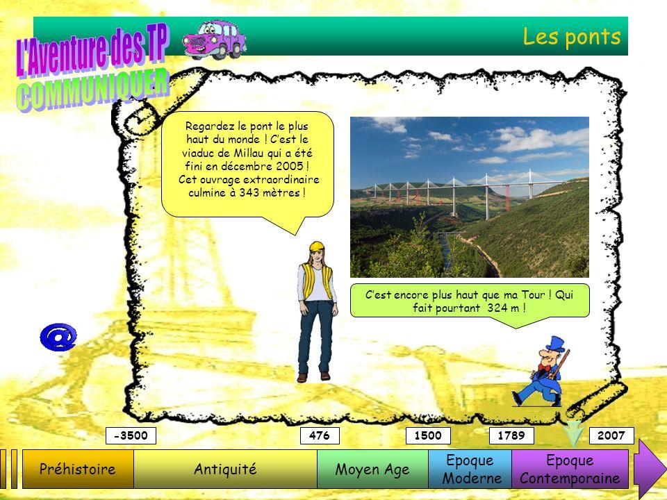 Les ponts PréhistoireAntiquitéMoyen Age Epoque Moderne Epoque Contemporaine -3500476150017892007 Cest encore plus haut que ma Tour ! Qui fait pourtant