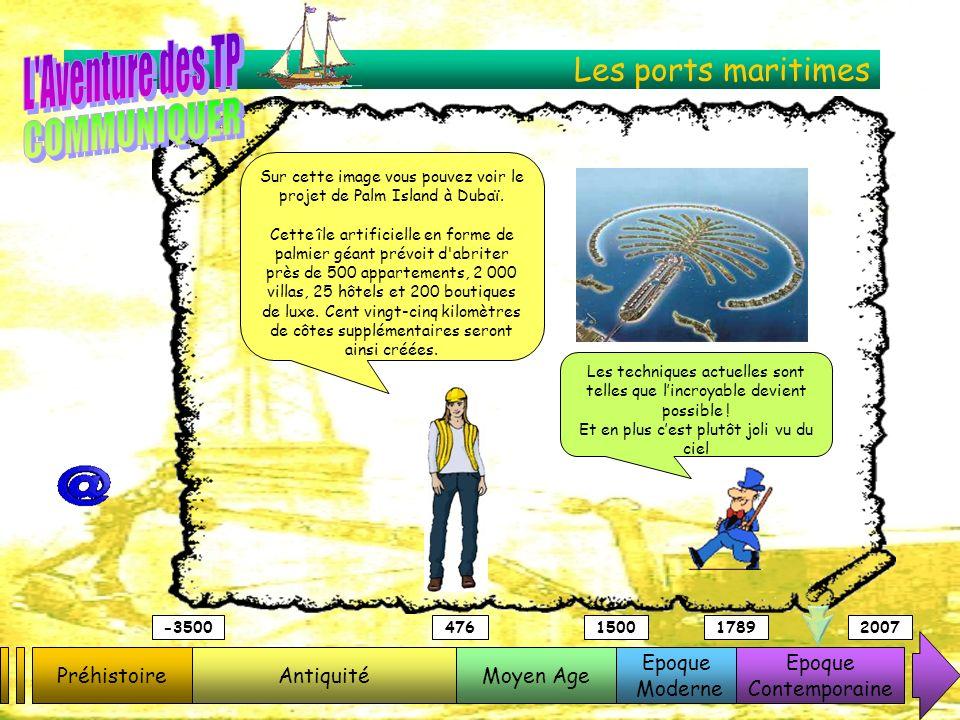 Les ports maritimes PréhistoireAntiquitéMoyen Age Epoque Moderne Epoque Contemporaine -3500476150017892007 Sur cette image vous pouvez voir le projet