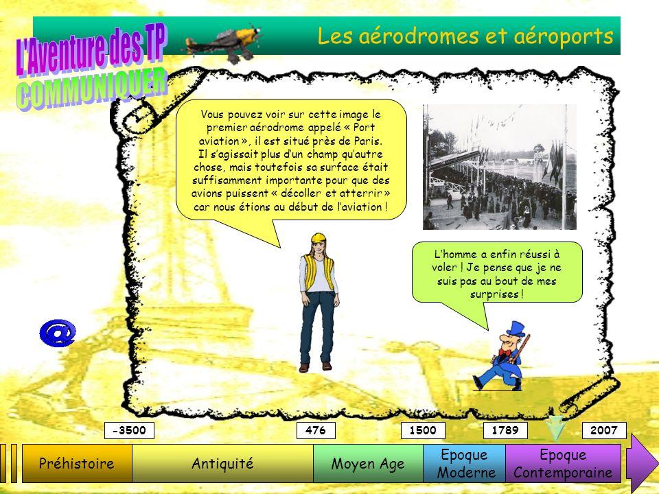 Les aérodromes et aéroports PréhistoireAntiquitéMoyen Age Epoque Moderne Epoque Contemporaine -3500476150017892007 Vous pouvez voir sur cette image le