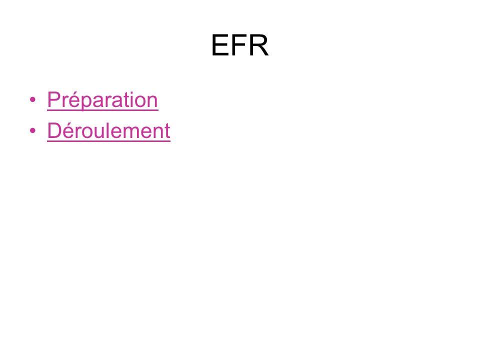 EFR Préparation Déroulement