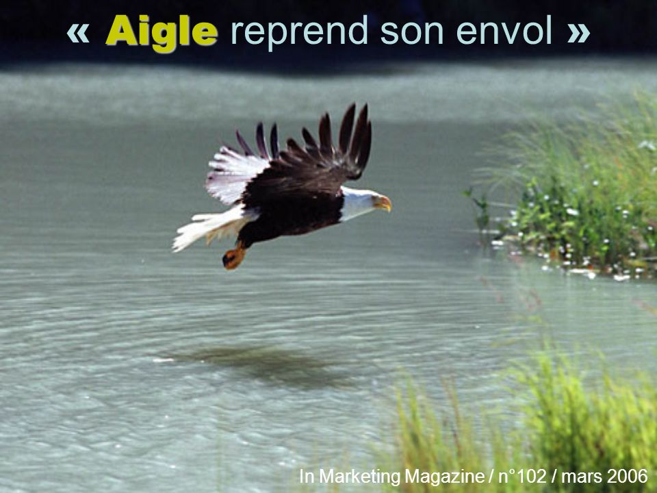 Aigle « Aigle reprend son envol » In Marketing Magazine / n°102 / mars 2006