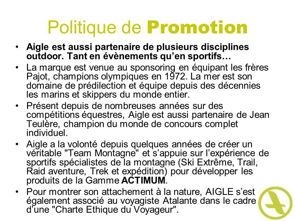 Politique de Promotion Aigle est aussi partenaire de plusieurs disciplines outdoor. Tant en évènements quen sportifs… La marque est venue au sponsorin