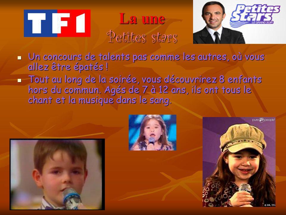La une Petites stars Un concours de talents pas comme les autres, où vous allez être épatés .