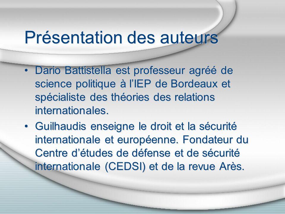 Présentation des auteurs Dario Battistella est professeur agréé de science politique à lIEP de Bordeaux et spécialiste des théories des relations inte