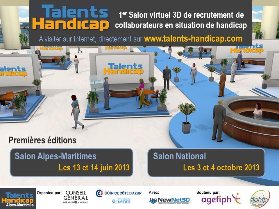 Organisé par: Soutenu par: Alpes-Maritimes Avec: A visiter sur Internet, directement sur www.talents-handicap.com Premières éditions Salon Alpes-Marit