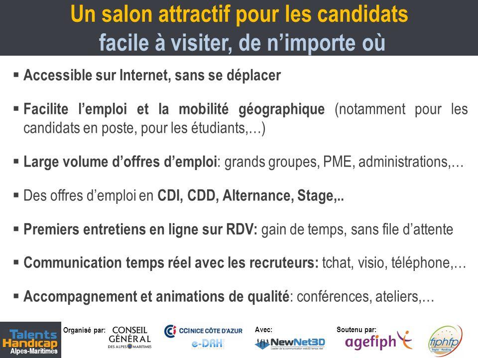 Organisé par: Soutenu par: Alpes-Maritimes Avec: Un salon attractif pour les candidats facile à visiter, de nimporte où 4 Accessible sur Internet, san