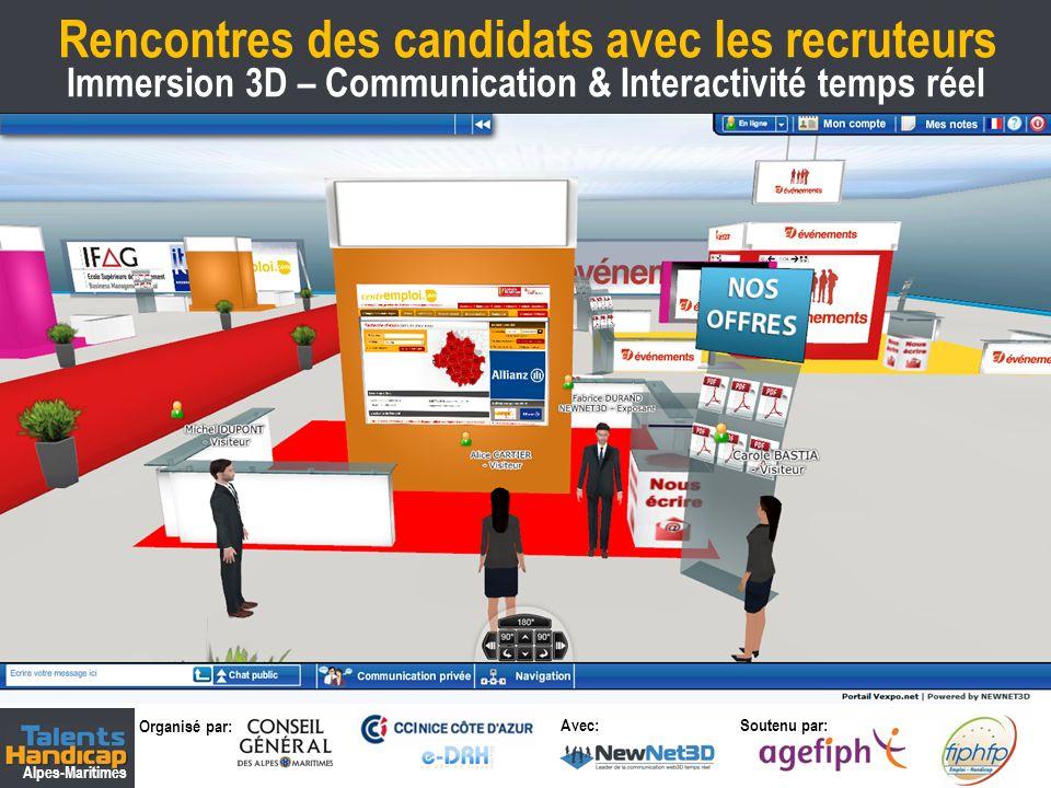 Organisé par: Soutenu par: Alpes-Maritimes Avec: Rencontres des candidats avec les recruteurs 8 Communication par chat, audio, visio, email,…