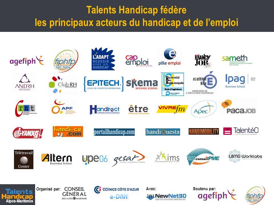 Organisé par: Soutenu par: Alpes-Maritimes Avec: Talents Handicap fédère les principaux acteurs du handicap et de lemploi 9