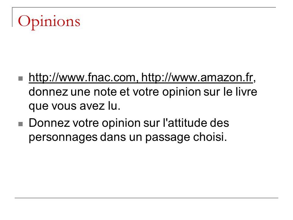 Opinions http://www.fnac.com, http://www.amazon.fr, donnez une note et votre opinion sur le livre que vous avez lu.