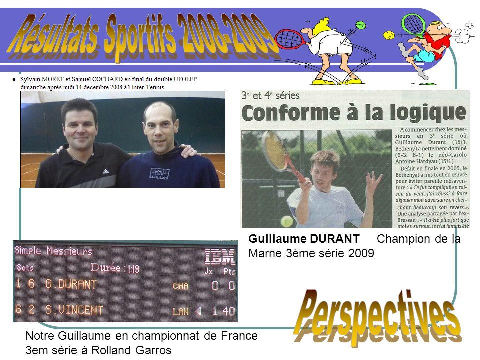 Guillaume DURANT Champion de la Marne 3ème série 2009 Notre Guillaume en championnat de France 3em série à Rolland Garros