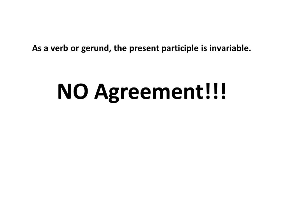 When used as a verb, the French present participle expresses an action that is simultaneous with, but not necessarily related to, the action of the main verb.