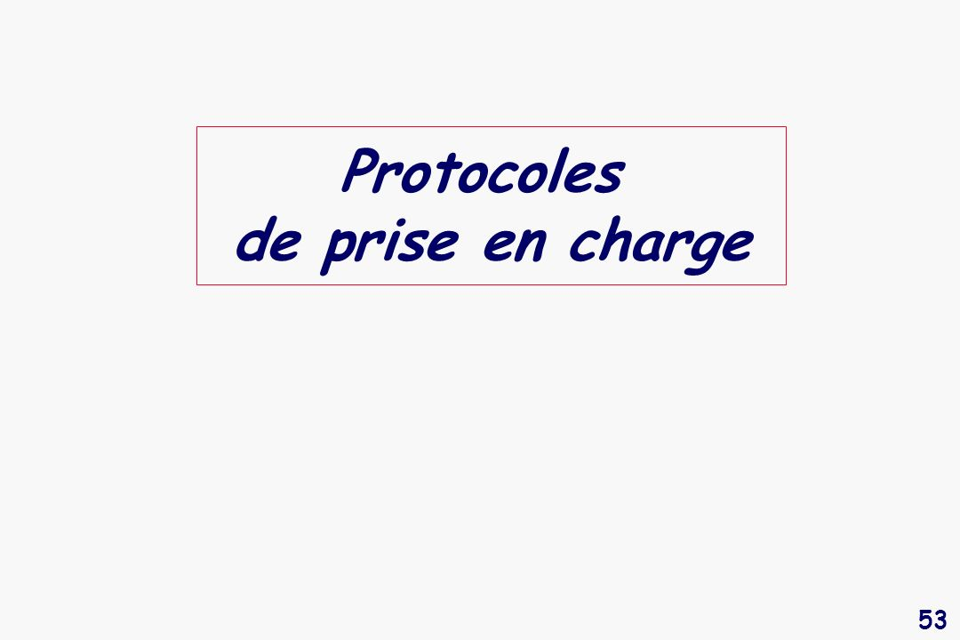 53 Protocoles de prise en charge