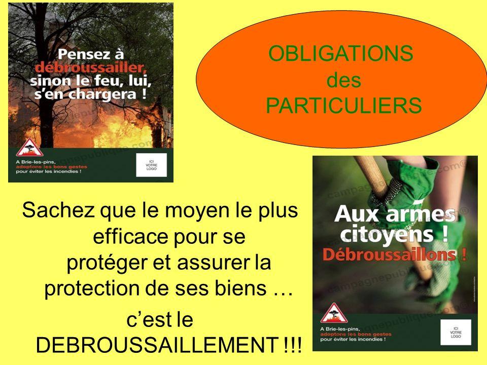 Sachez que le moyen le plus efficace pour se protéger et assurer la protection de ses biens … cest le DEBROUSSAILLEMENT !!.