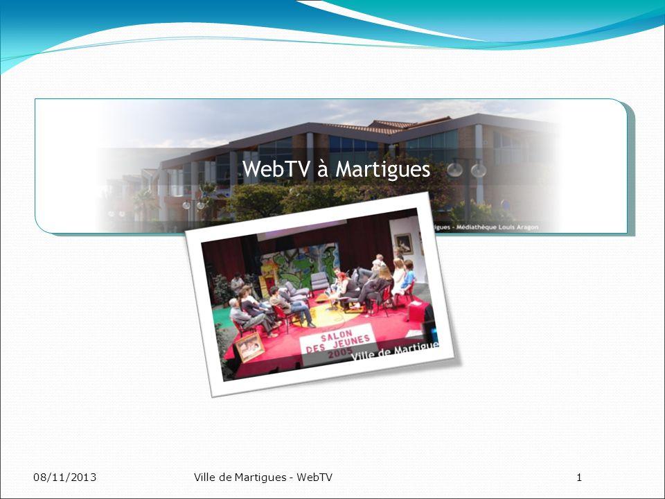 08/11/2013Ville de Martigues - WebTV1 WebTV à Martigues