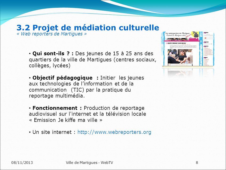 08/11/2013Ville de Martigues - WebTV8 Qui sont-ils ? : Des jeunes de 15 à 25 ans des quartiers de la ville de Martigues (centres sociaux, collèges, ly