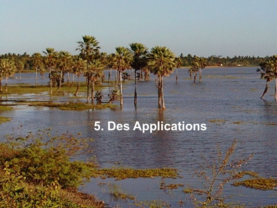 5. Des Applications