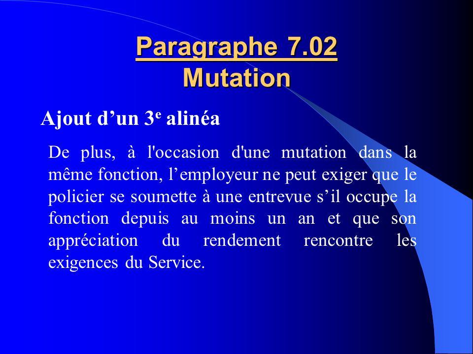 Paragraphe 4.04 b) Programme et heures de travail Modification du 3 e alinéa 7 jours Préavis de 7 jours pour créer des relèves intermédiaires Modifica