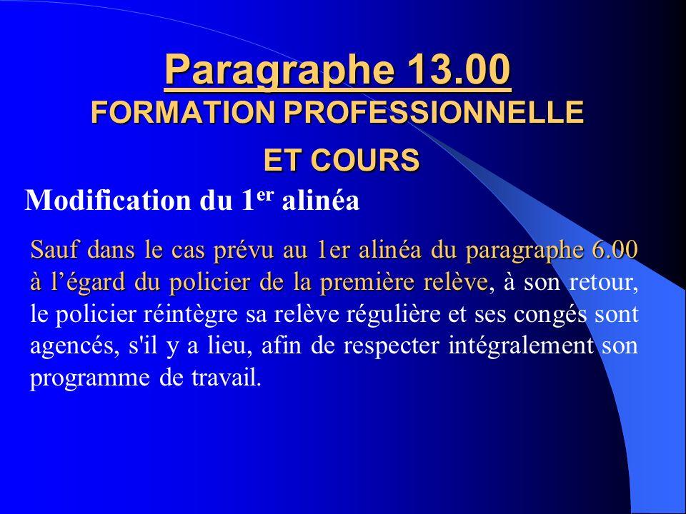 Paragraphe 11.01 Temps a la Cour Ajout dun 2 e alinéa Toutefois, lorsque lheure de convocation du contrevenant est connue, le policier est assigné à l