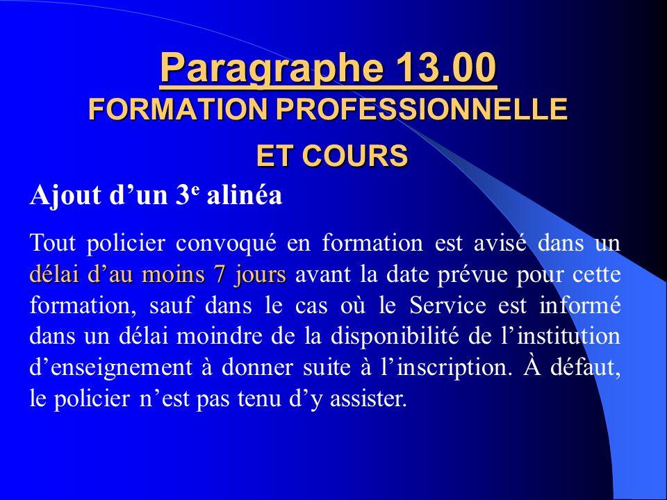 Ajout dun 2 e alinéa Paragraphe 13.00 FORMATION PROFESSIONNELLE ET COURS travaux hors classe Pour les cours reconnus par lÉNPQ et le Collège canadien