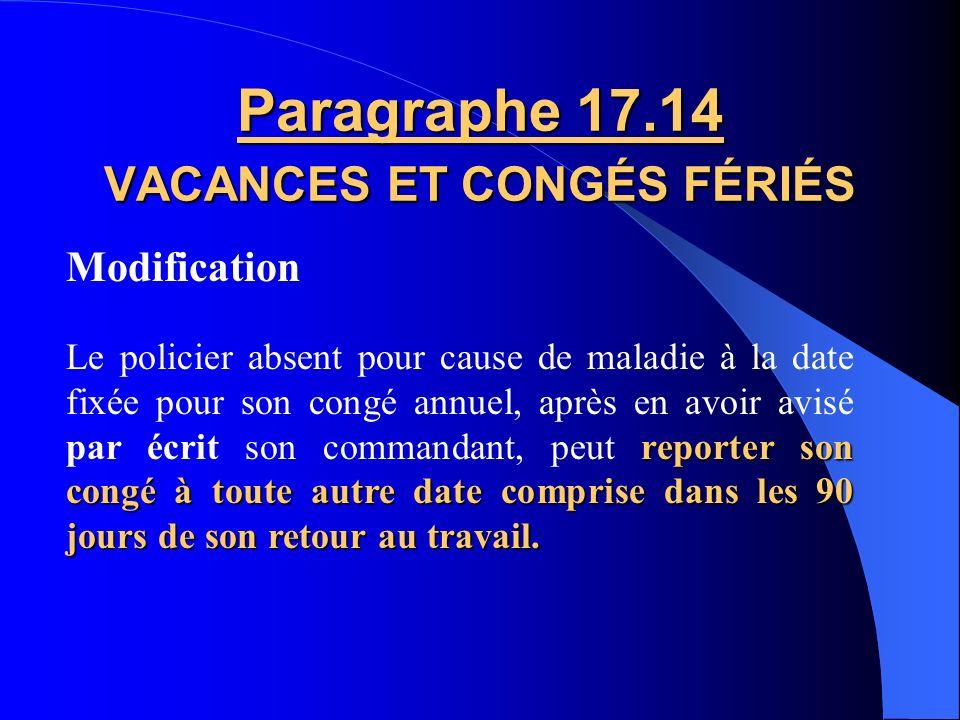 Ajout dun 2 e alinéa Paragraphe 17.03 b) VACANCES ET CONGÉS FÉRIÉS Le congé de la Fête nationale doit être pris le jour ouvrable précédant ou suivant