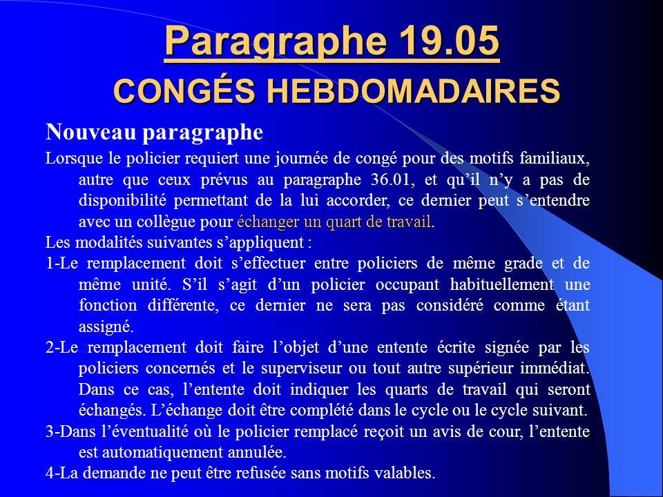 Nouveau paragraphe Paragraphe 17.19 VACANCES ET CONGÉS FÉRIÉS La policière de retour dun congé de maternité ou parental ou le policier de retour dun c
